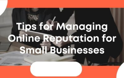 Tips for managing online reputation for small businesses