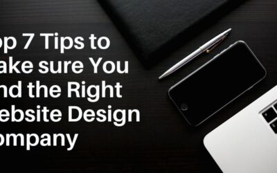Top 7 Tips to Make sure You Find the Right Website Design Company