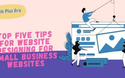 Top Five Tips for Website Designing For Small Business Websites