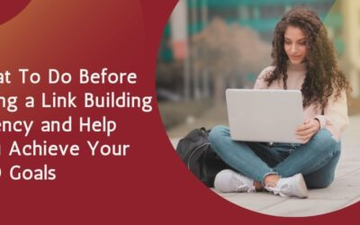 What To Do Before Hiring a Link Building Agency and Help You Achieve Your SEO Goals